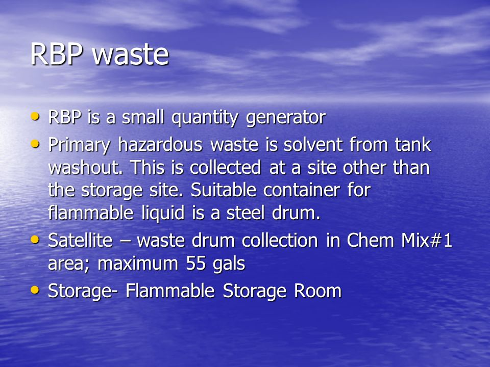 RBP waste RBP is a small quantity generator