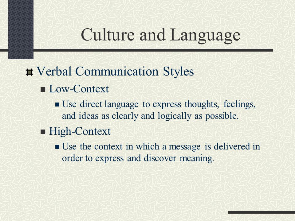 Culture and Language Verbal Communication Styles Low-Context