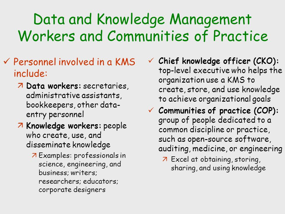 management of knowledge workers Knowledge workers it's vital that nurse managers develop knowledge worker skills related to data gathering, analysis, and identifying clinical trends and patterns.