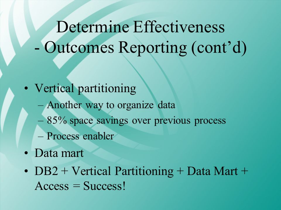 Determine Effectiveness - Outcomes Reporting (cont'd)