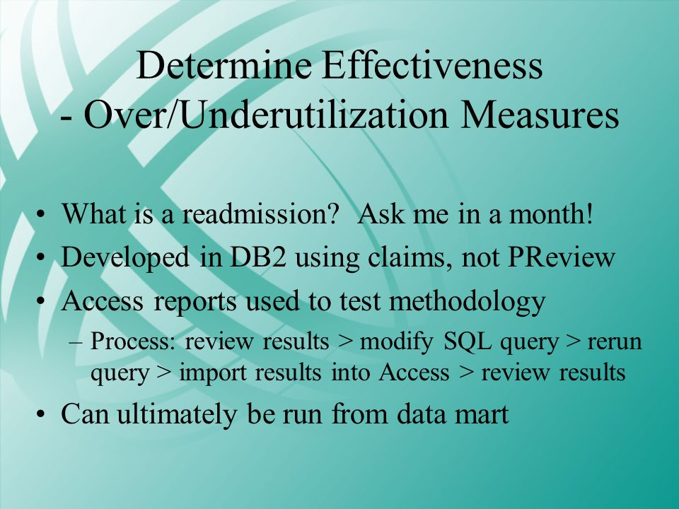 Determine Effectiveness - Over/Underutilization Measures