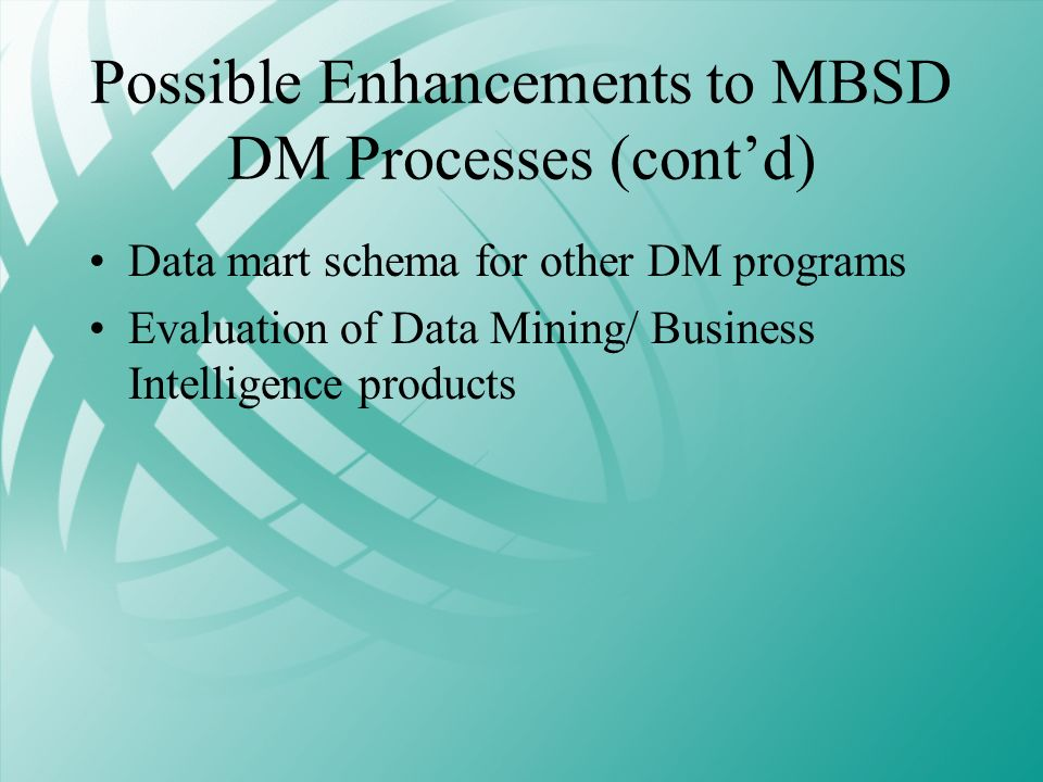 Possible Enhancements to MBSD DM Processes (cont'd)