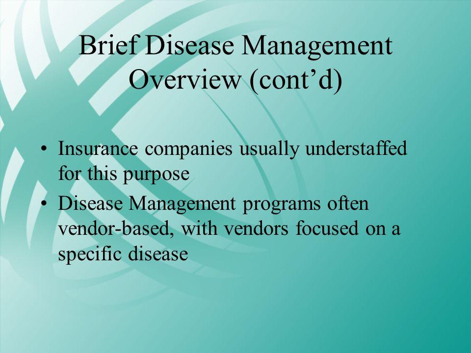 Brief Disease Management Overview (cont'd)