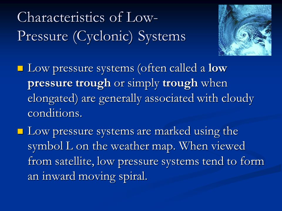 Characteristics of Low-Pressure (Cyclonic) Systems