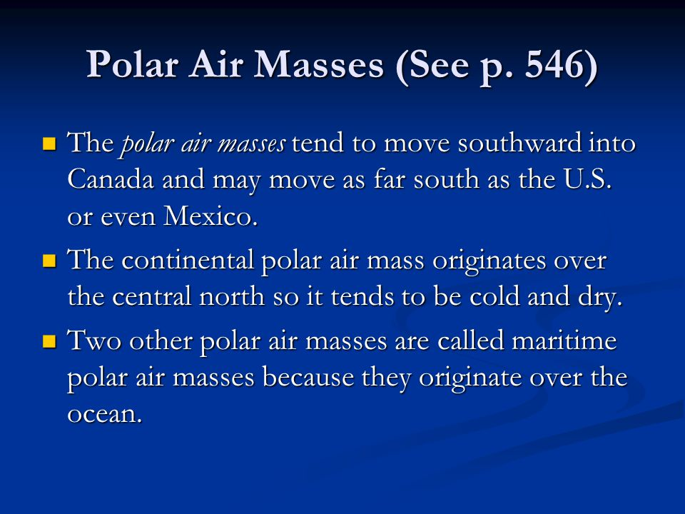 Polar Air Masses (See p. 546)