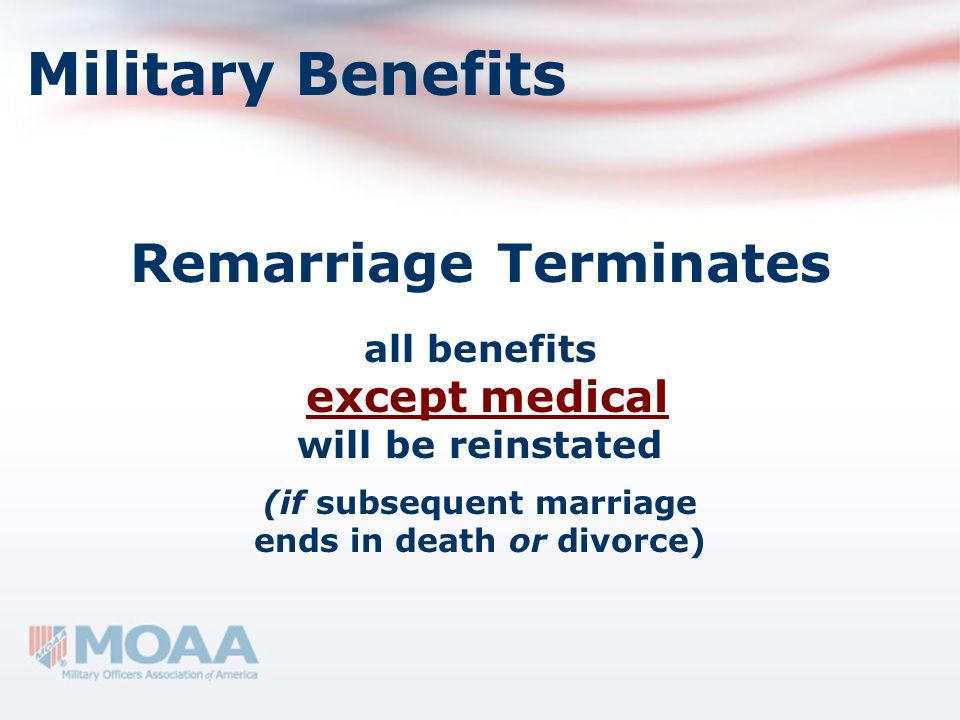 Military Benefits Remarriage Terminates except medical all benefits