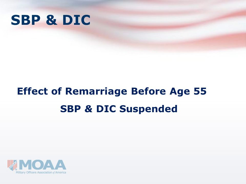 SBP & DIC Effect of Remarriage Before Age 55 SBP & DIC Suspended