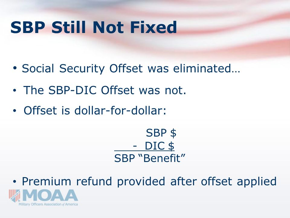 SBP Still Not Fixed Social Security Offset was eliminated… SBP $