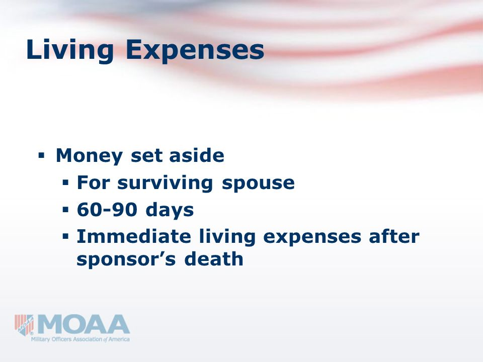 Living Expenses Money set aside For surviving spouse 60-90 days