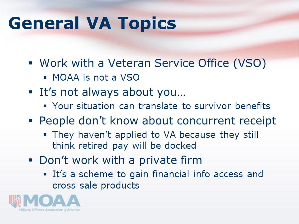 General VA Topics Work with a Veteran Service Office (VSO)