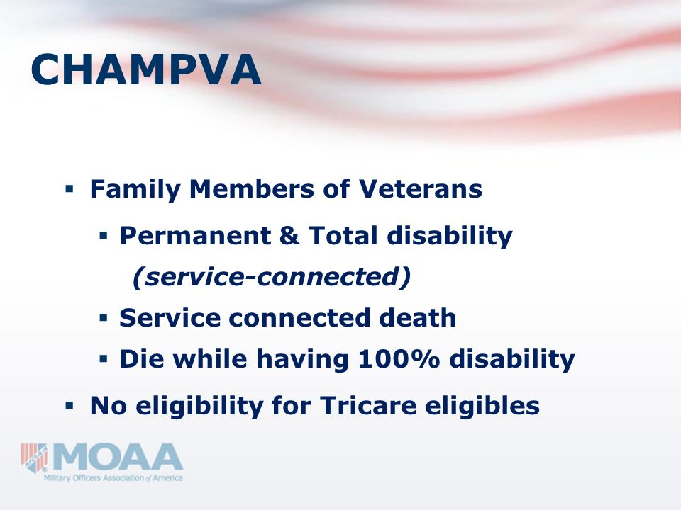 CHAMPVA Family Members of Veterans Permanent & Total disability