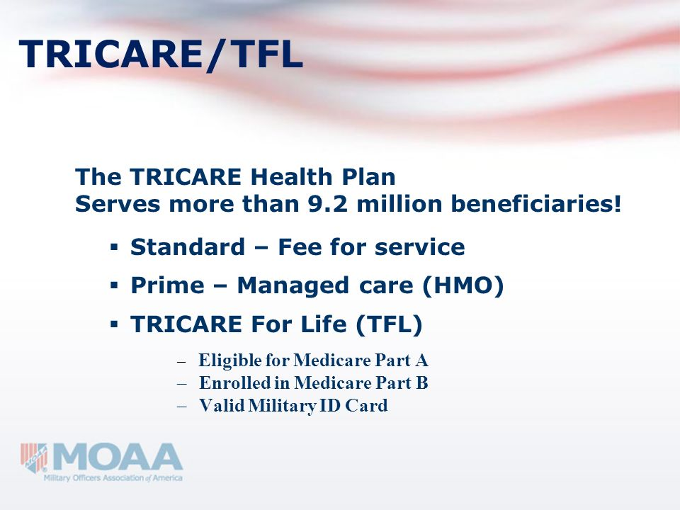 TRICARE/TFL The TRICARE Health Plan