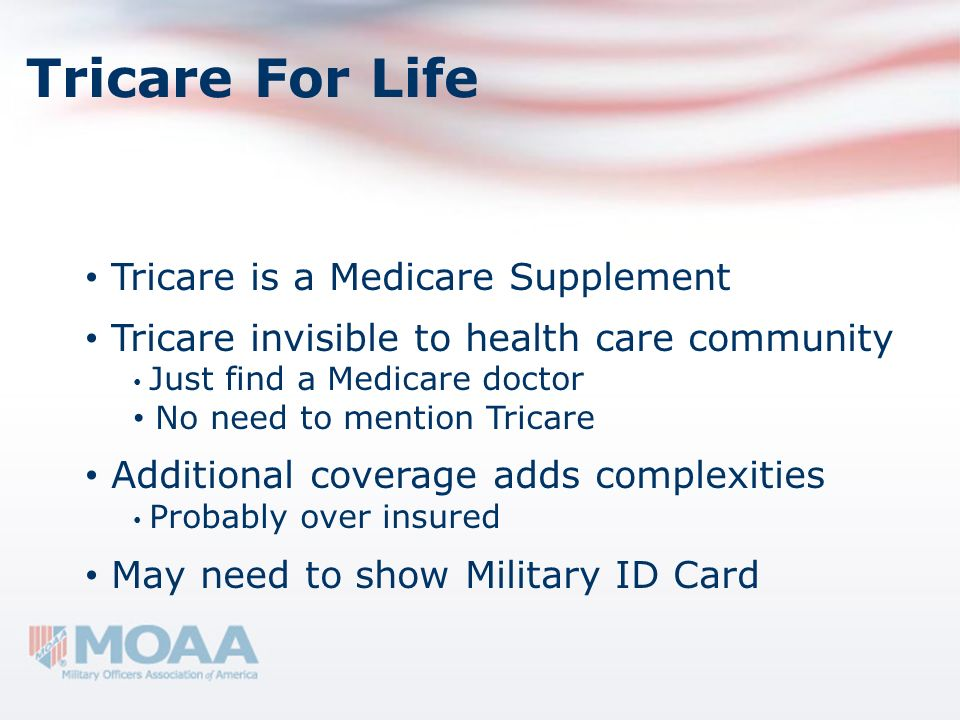 Tricare For Life Tricare is a Medicare Supplement