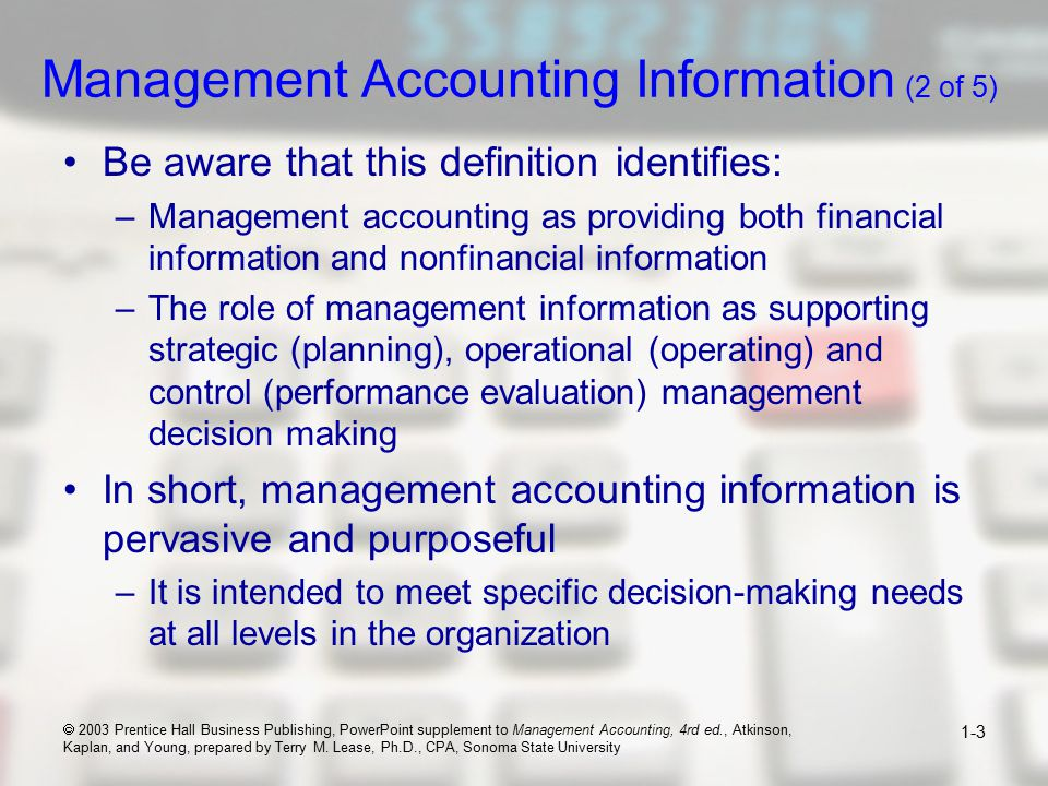 management accounting information for decision making To be usefull for decision making, financial accounting information must be   approached managerial decisions more in terms of managerial accounting and.