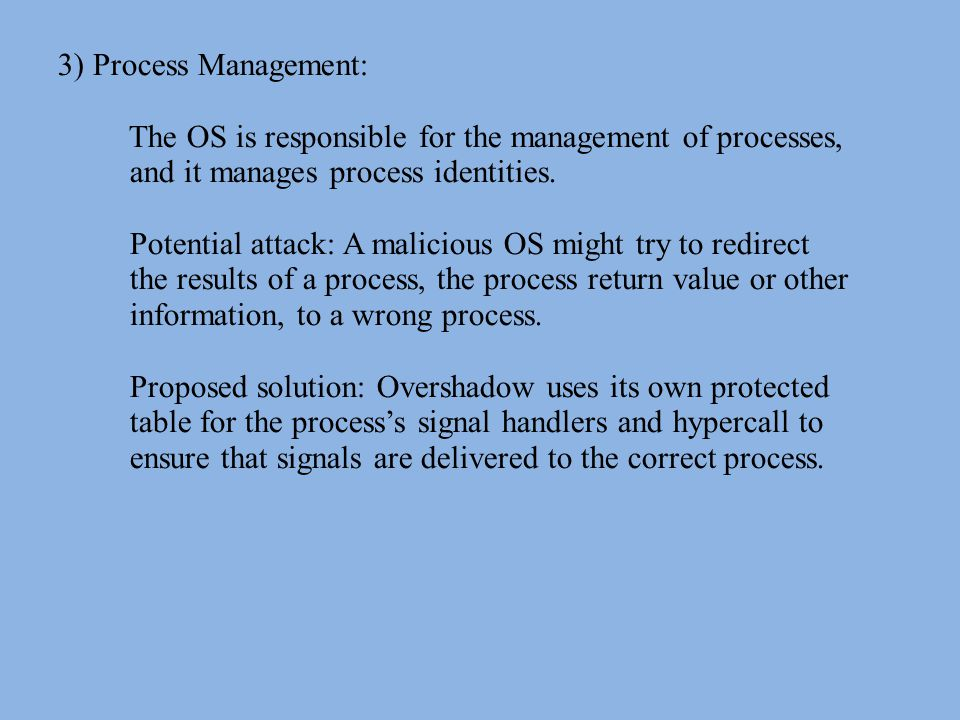 3) Process Management: The OS is responsible for the management of processes, and it manages process identities.