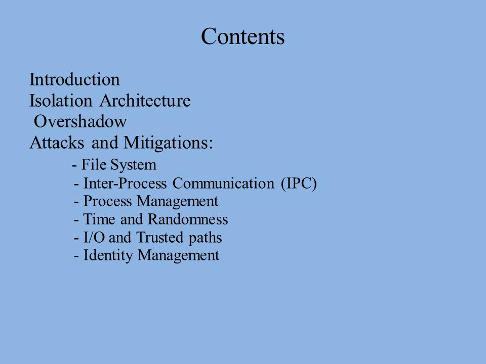 Contents Introduction Isolation Architecture Overshadow