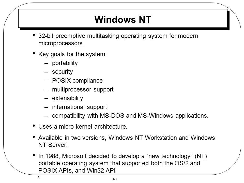 windows nt operating system Both command line and x-window based (gui) in this study, we apply our  testing techniques to applications running on the windows nt operating system.