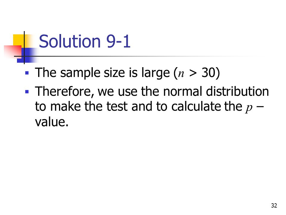 Solution 9-1 The sample size is large (n > 30)
