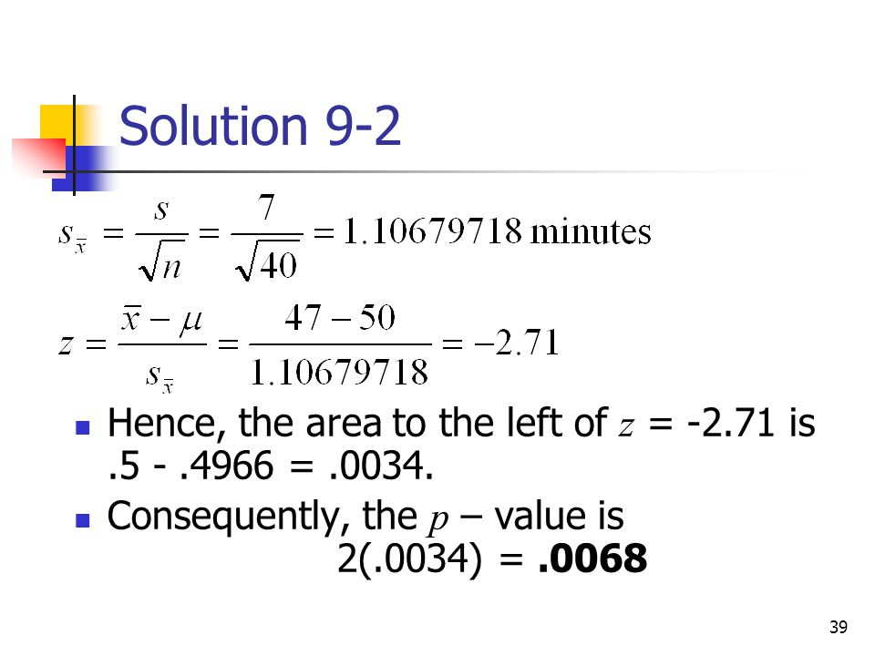 Solution 9-2 Hence, the area to the left of z = is =