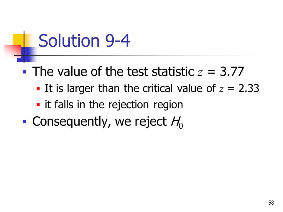 Solution 9-4 The value of the test statistic z = 3.77