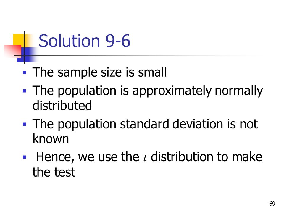 Solution 9-6 The sample size is small