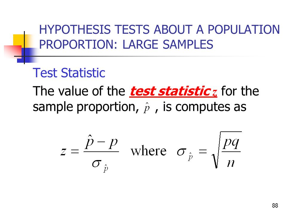 HYPOTHESIS TESTS ABOUT A POPULATION PROPORTION: LARGE SAMPLES