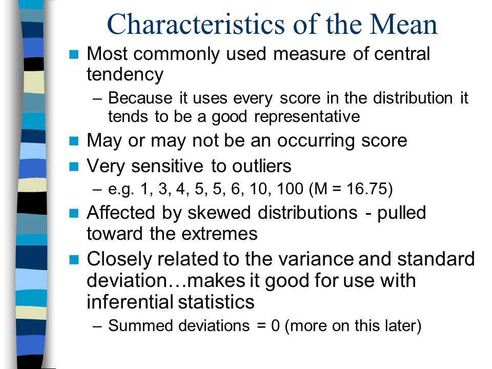what are the characteristics of a good measure of central tendency Video: mean, median & mode: measures of central tendency by describing the data using central tendency, a researcher and reader can understand what the typical score looks like in this lesson, we will explore in more detail these measures of central tendency and how they relate to samples and populations.