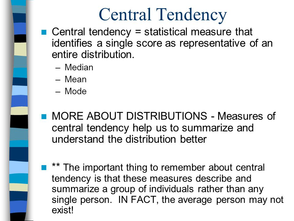 importance of central tendency Central tendency central tendency is  the important disadvantage of mean is that it is sensitive to extreme values/outliers, especially when the sample size is small.