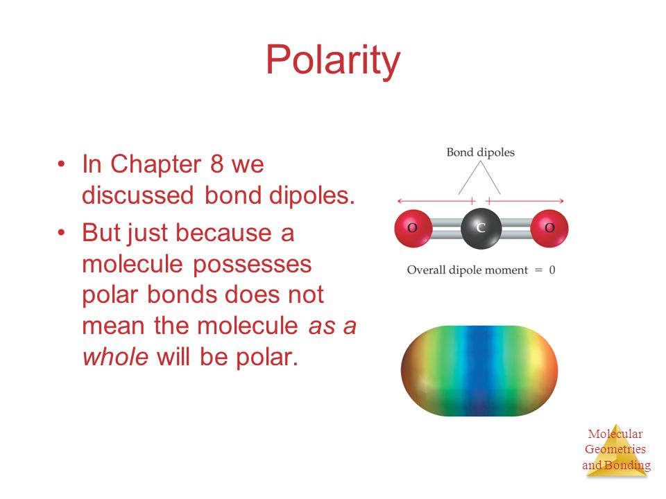 Polarity In Chapter 8 we discussed bond dipoles.