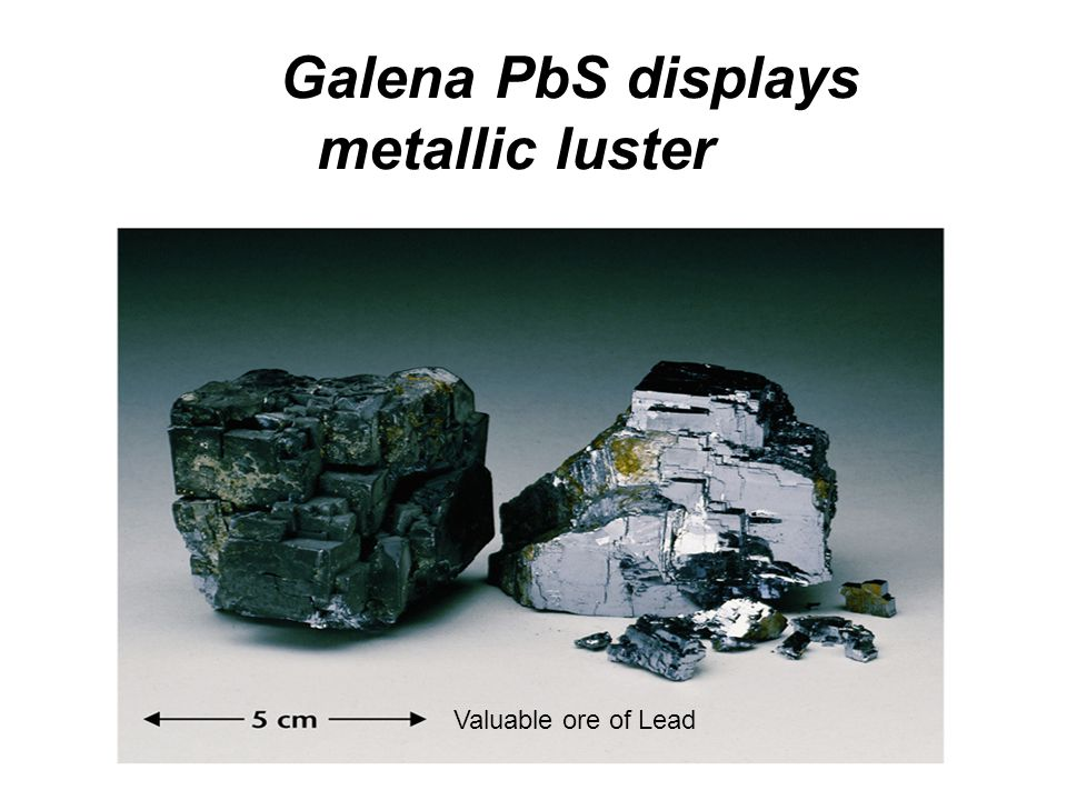 Galena PbS displays metallic luster