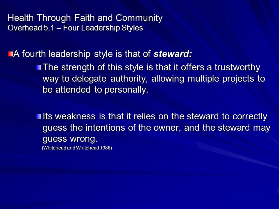 A fourth leadership style is that of steward: