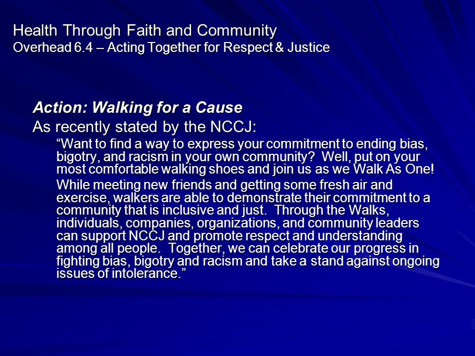 Action: Walking for a Cause As recently stated by the NCCJ: