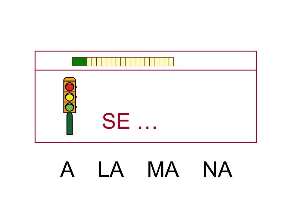 SE … A LA MA NA