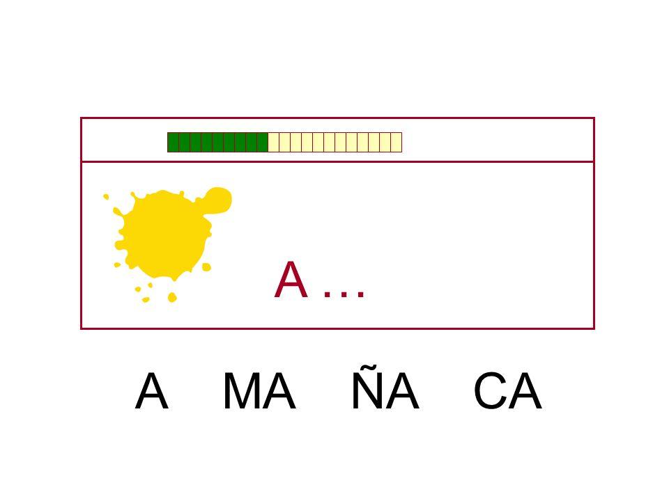 A … A MA ÑA CA