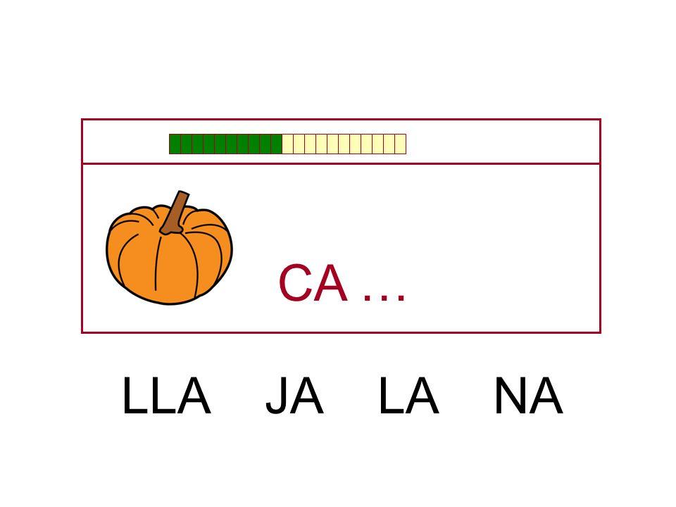 CA … LLA JA LA NA