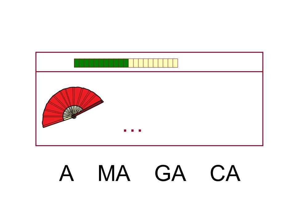 … A MA GA CA
