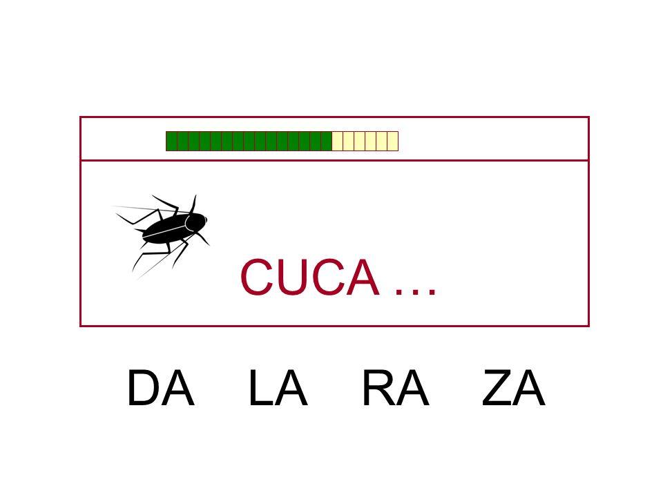 CUCA … DA LA RA ZA