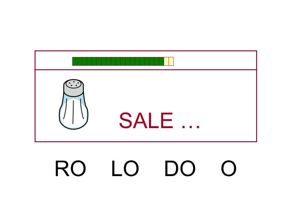 SALE … RO LO DO O