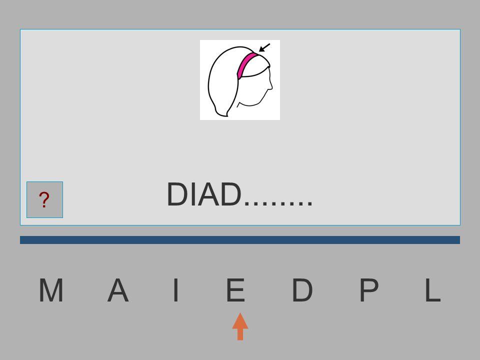 DIAD........ M A I E D P L