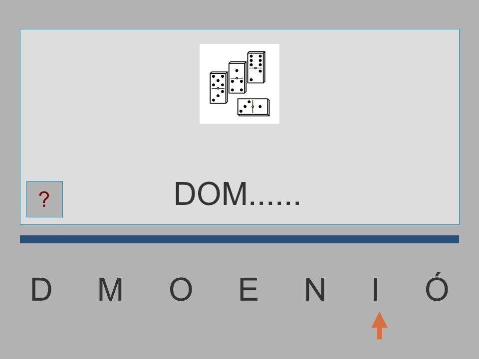 DOM...... D M O E N I Ó