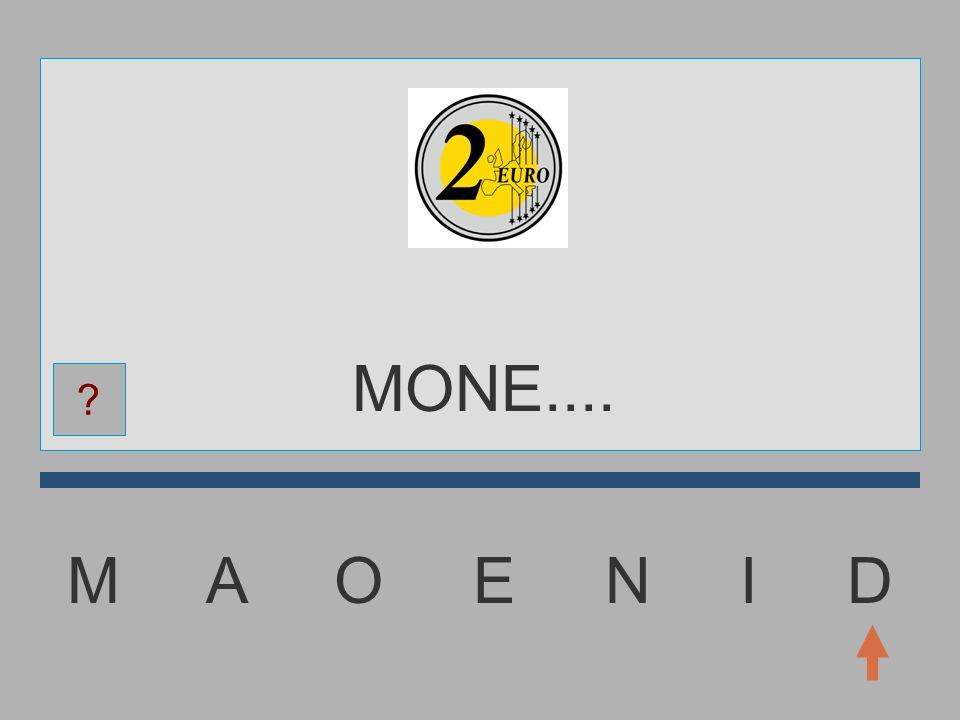 MONE.... M A O E N I D