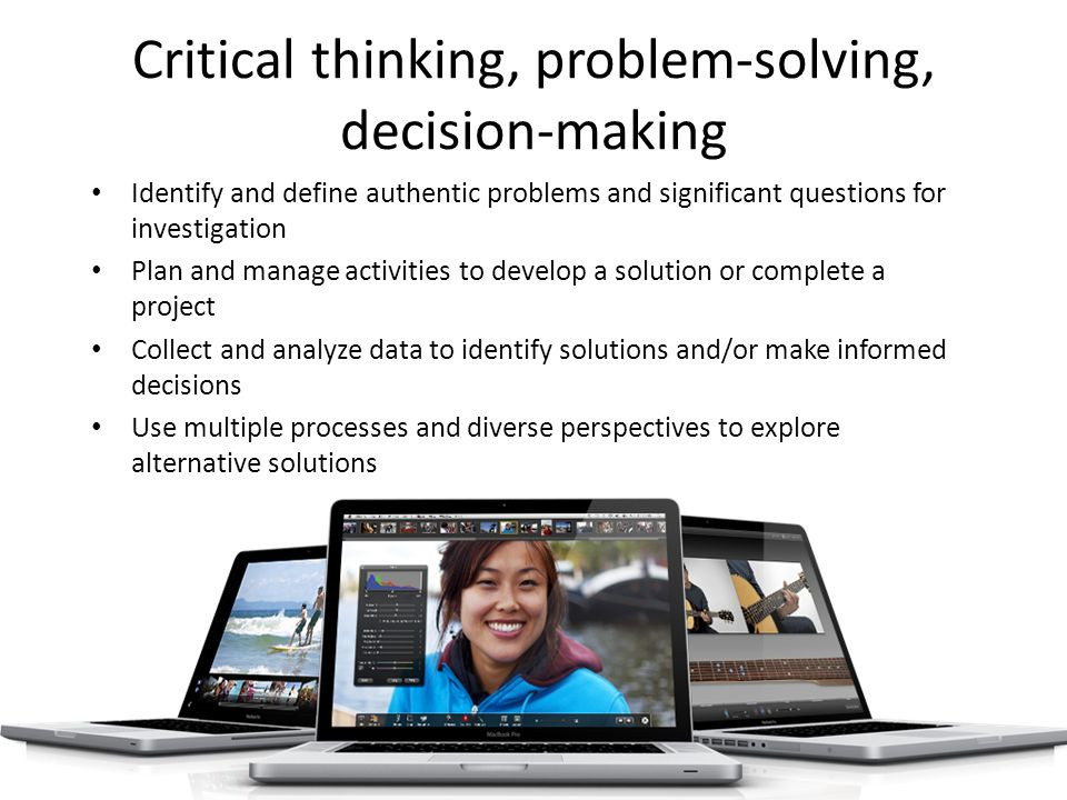 Critical thinking, problem-solving, decision-making