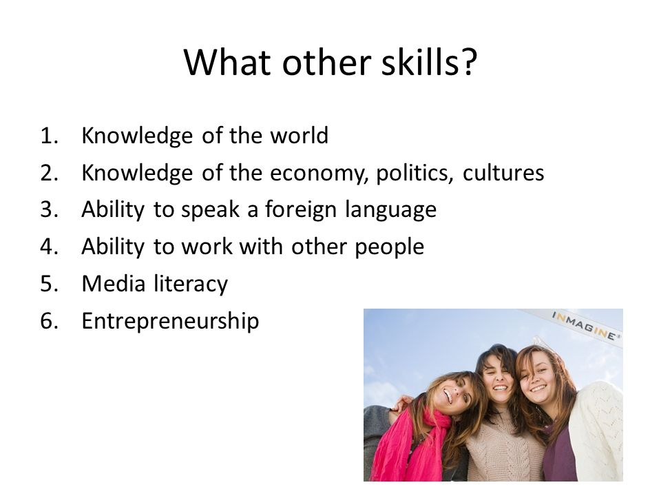 What other skills Knowledge of the world