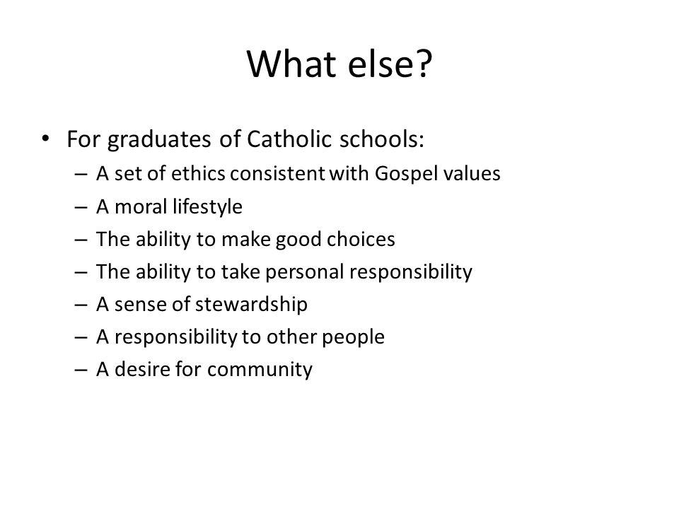 What else For graduates of Catholic schools: