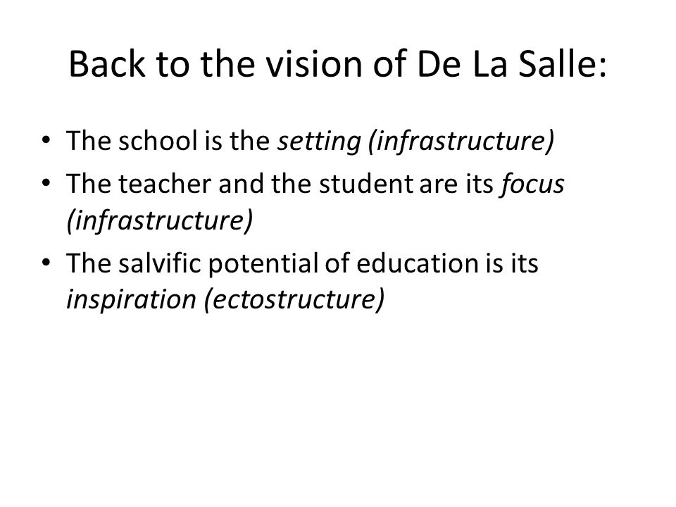 Back to the vision of De La Salle: