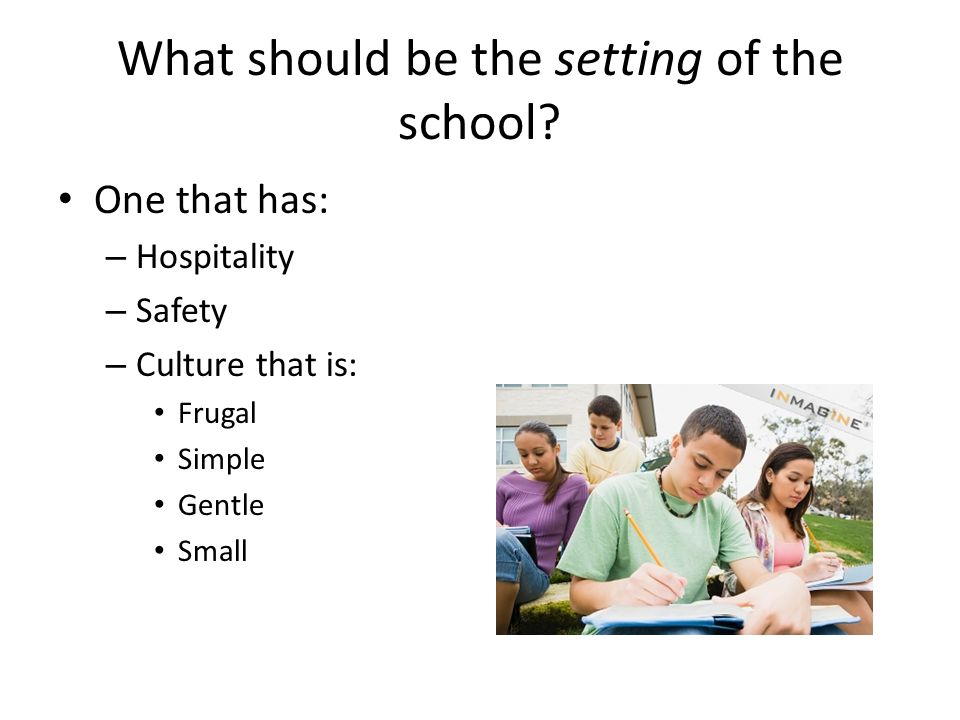 What should be the setting of the school