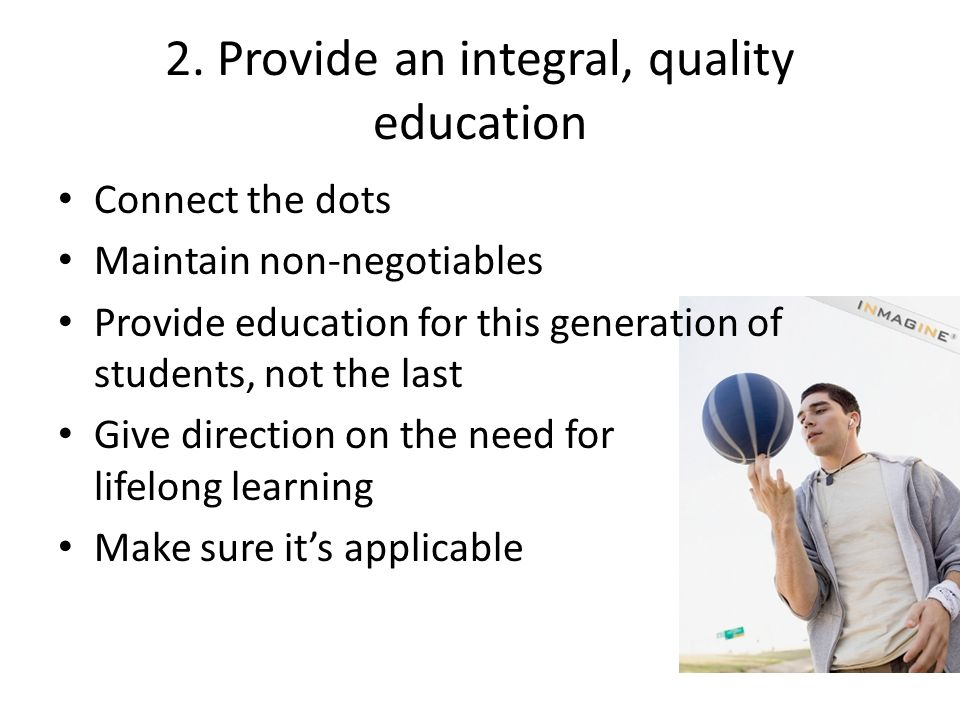 2. Provide an integral, quality education
