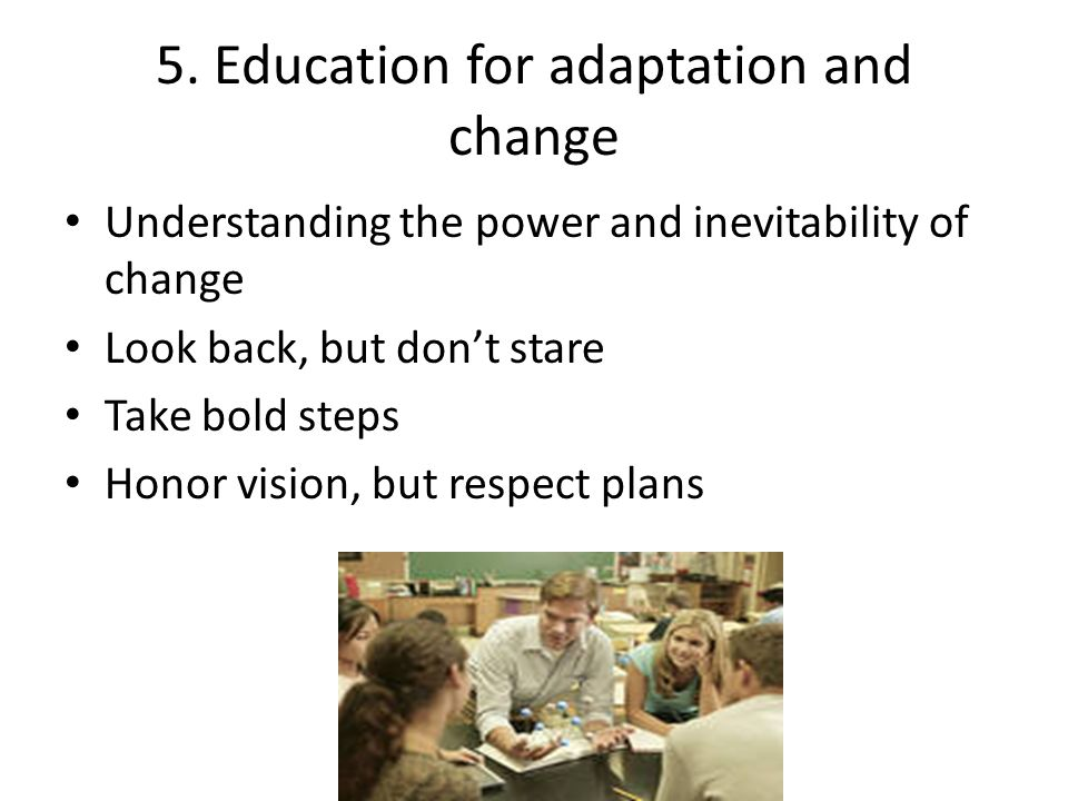 5. Education for adaptation and change