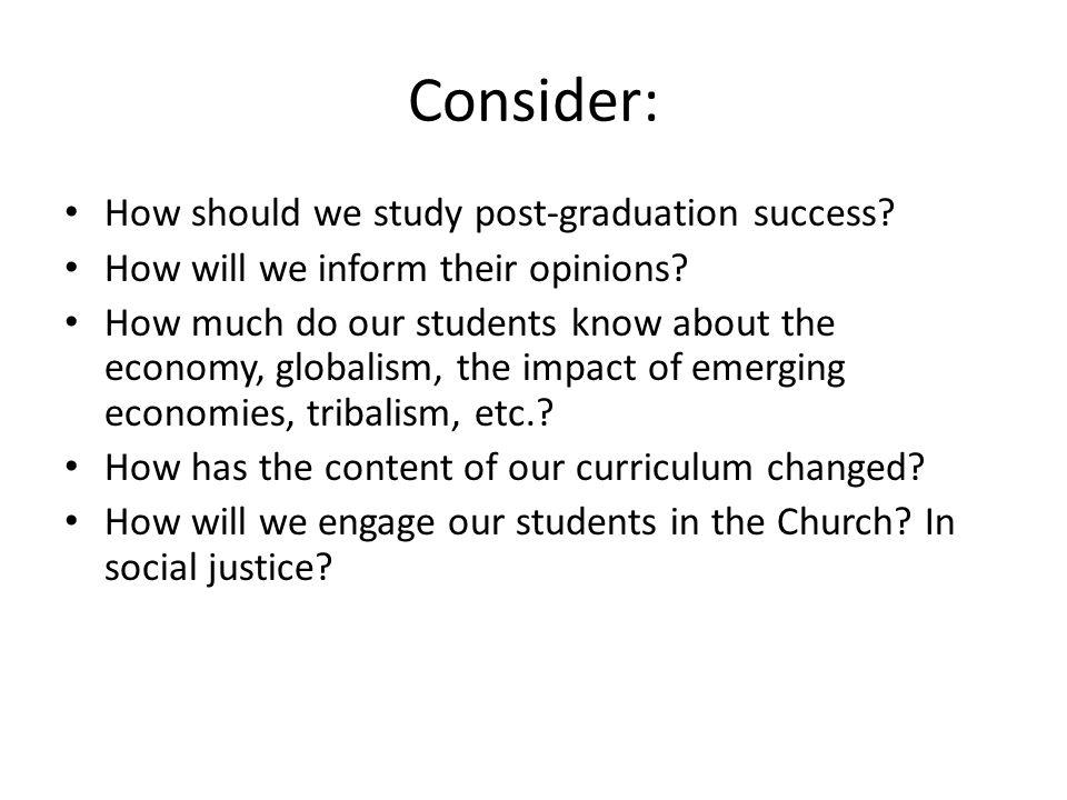 Consider: How should we study post-graduation success