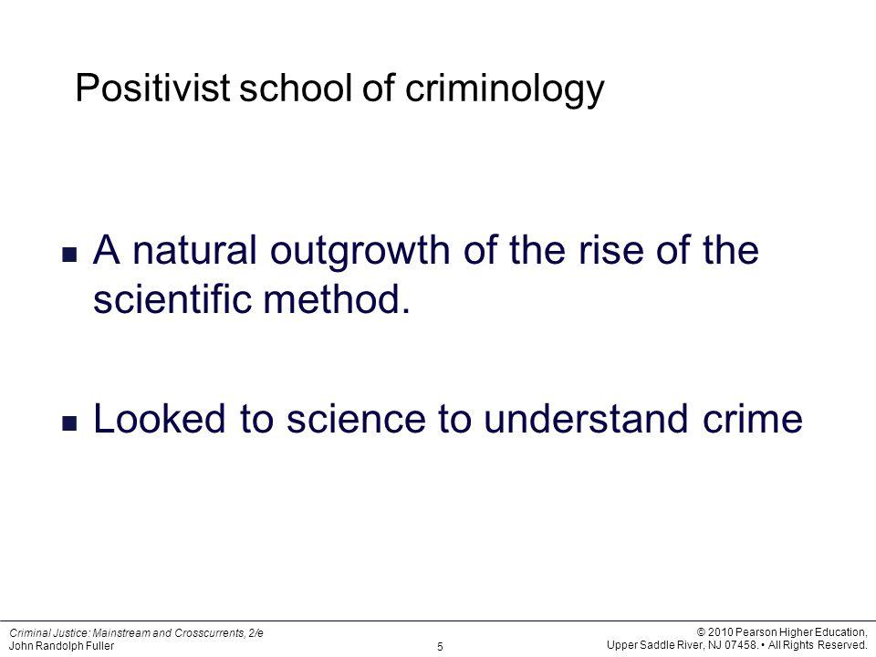 positivist school of criminology Positivist criminology: the search for a criminal type dan ellingworth understanding criminology friday, 24 october 2008.